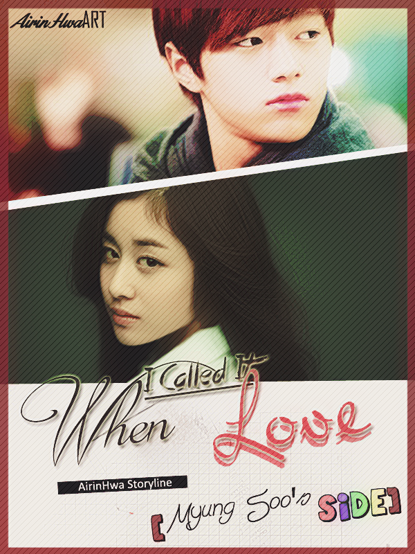 When I Called It Love [Myung Soo's Side]