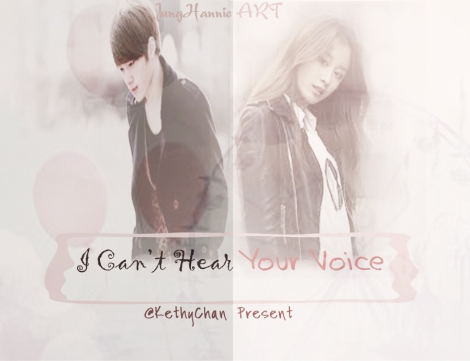 I Can't Hear Your Voice