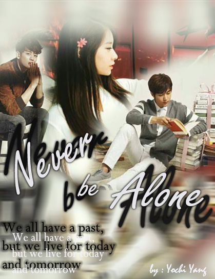 never be alone